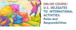 U.S. Delegates to International Activities: Online Course